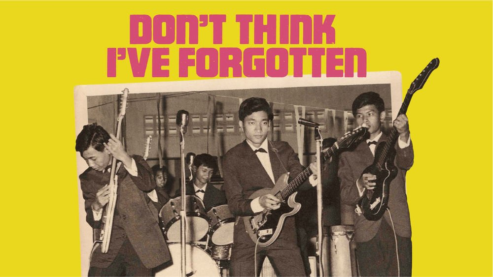 """<a href=""""https://ticketing.agakhanmuseum.org/single/EventDetail.aspx?p=16358""""><b>Don't Think I've Forgotten: <br>Cambodia's Lost Rock & Roll</b></a>"""