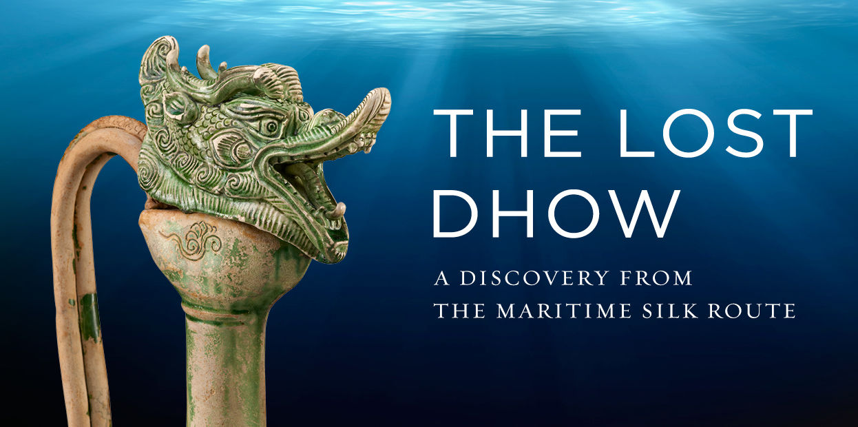 The Lost Dhow: A Discovery from the Maritime Silk Route